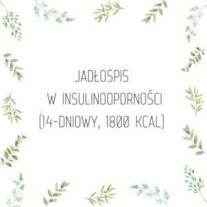 Jadłospis w insulinooporności 1800 kcal, 14 dniowy